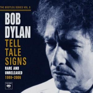 The Bootleg Series Vol 8 Tell Tale Signs The Official Bob Dylan Site Bob Dylan Dylan Bob