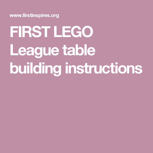 First Lego League Table Building Instructions