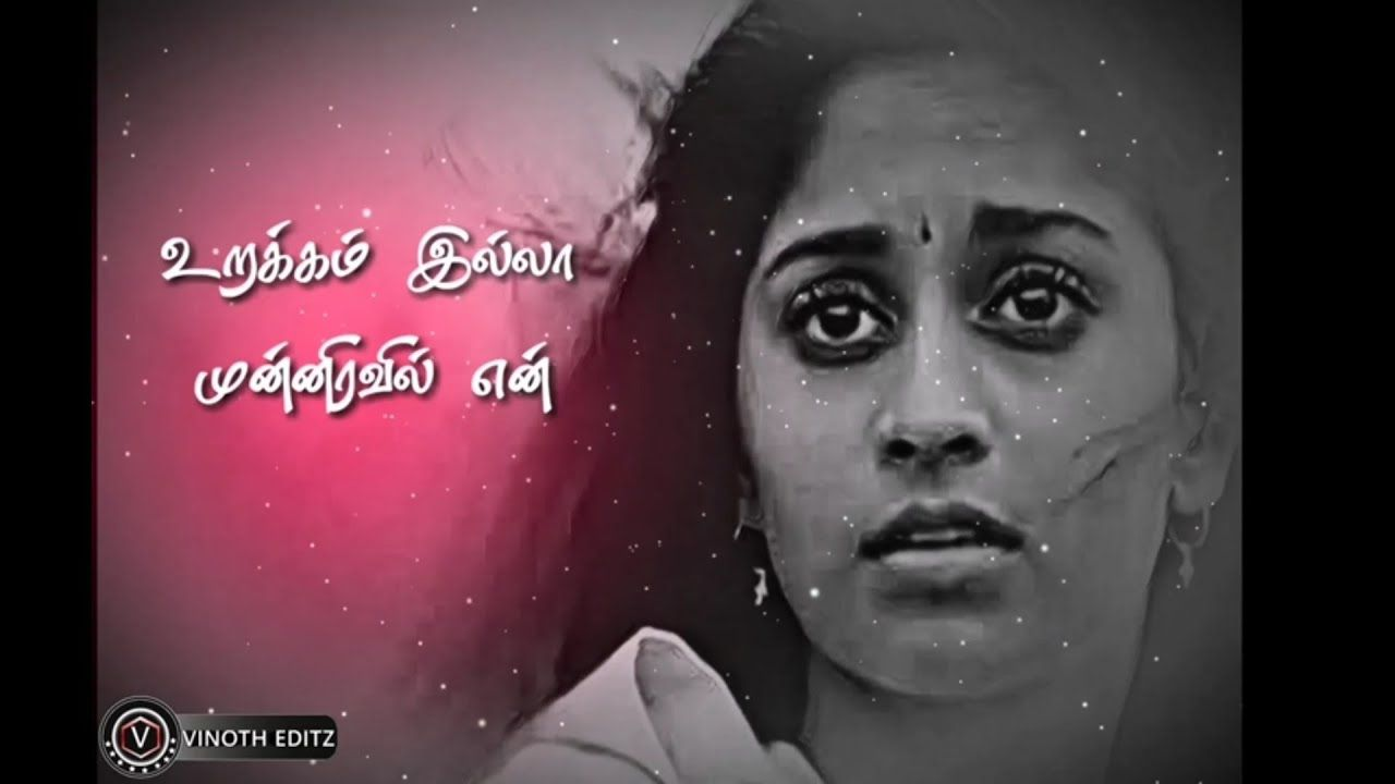 Urakkam Illa Munniravil Tamil Love Whatsapp Status Evano Oruvan Vasi Love Status Status Love