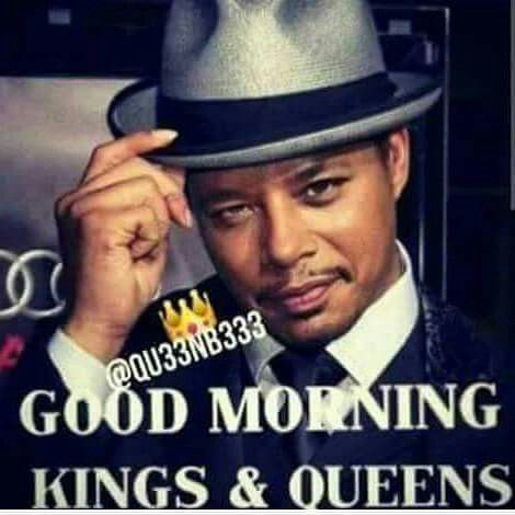Good morning Kings and Queens