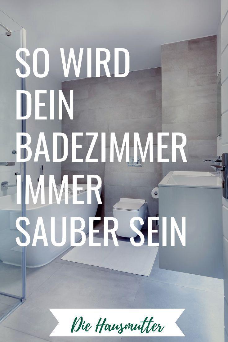 10 Regeln Fur Ein Sauberes Badezimmer In 2020 Badezimmer Putzen Tipps Badreiniger Haushalt