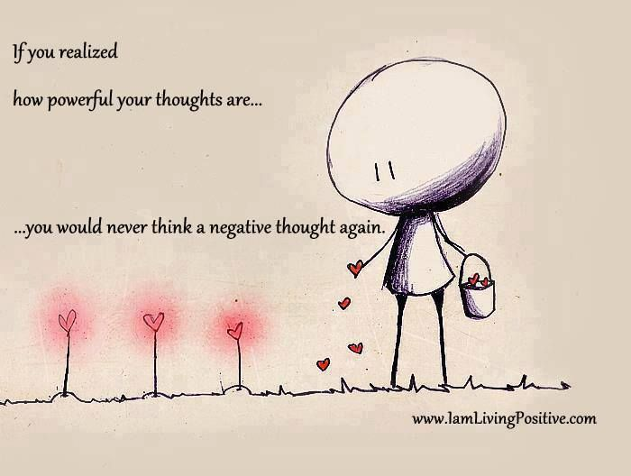 If you REALIZED HOW POWERFUL your THOUGHTS ARE... YOU ...