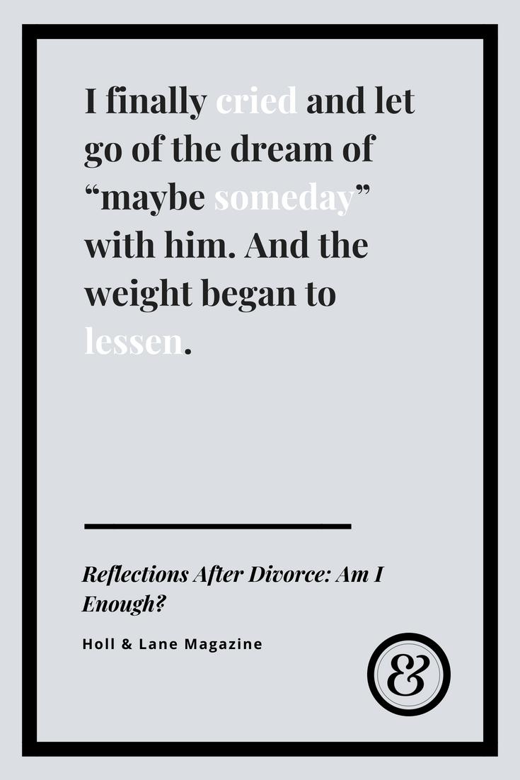 Reflections After Divorce: Am I Enough? | Holl & Lane Magazine