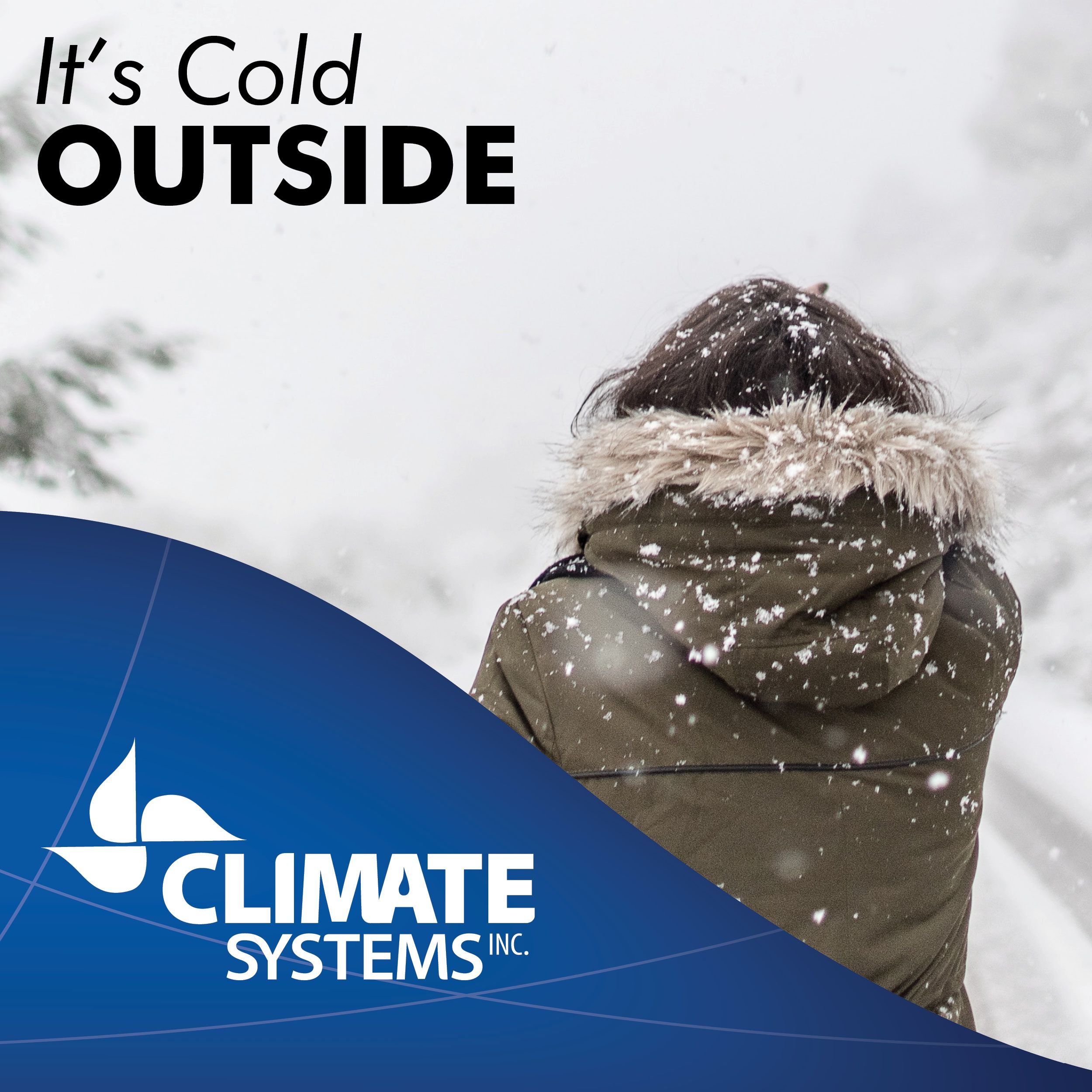 It May Be Cold But Climate Systems Is Always Ready To Help Call 605 334 2164 Or Visit Www Climatesystemsinc Com