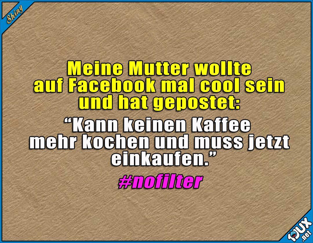 Tremendous Coole Status Sprüche Gallery Of #nofilter #eltern #peinlich #humor #witze #lustigebilder #sprüche