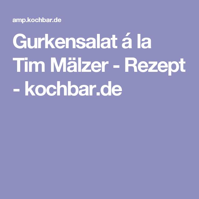 Gurkensalat á la Tim Mälzer - Rezept - kochbar.de