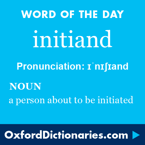 Initiand Definition Of Initiand In English From The Oxford Dictionary Words Word Of The Day Meaningful Words