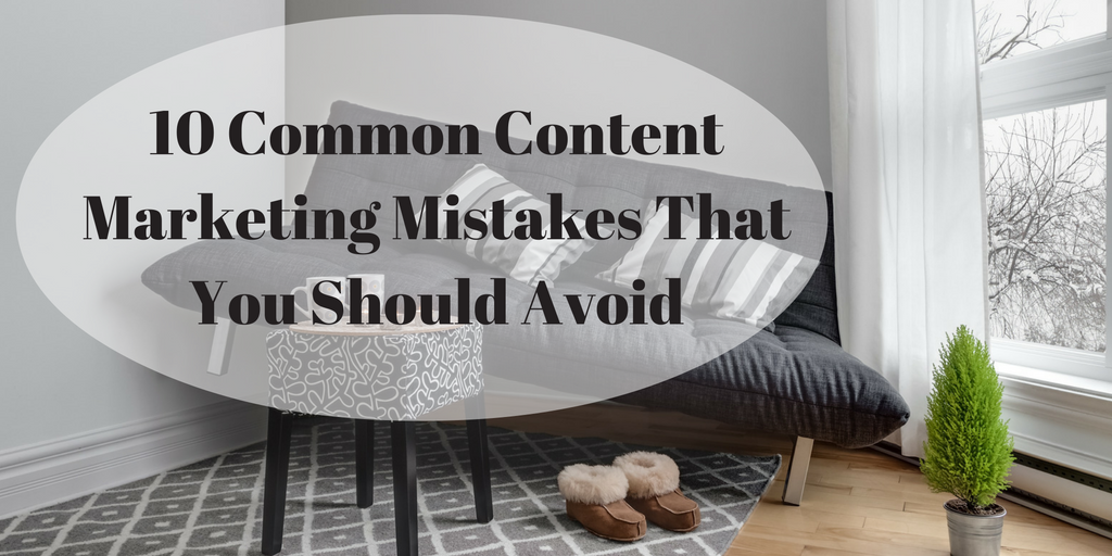 10 Common Content Marketing Mistakes That You Should Avoid #digitalmarketing