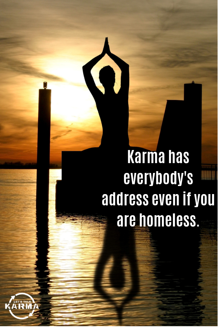 Karma Has Everybody S Address Even If You Are Homeless