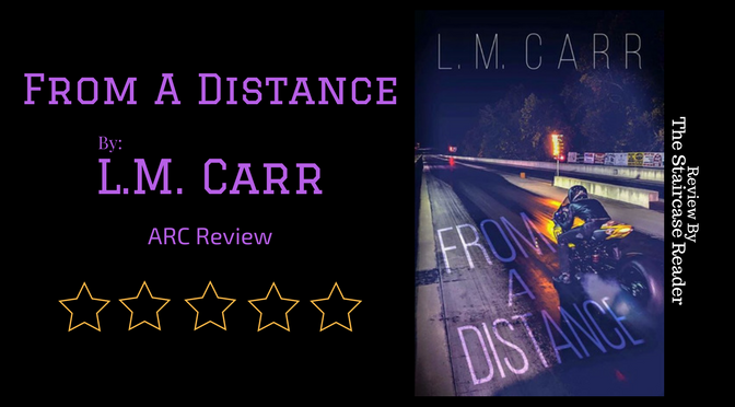 ARC Review: From a Distance by L.M. Carr