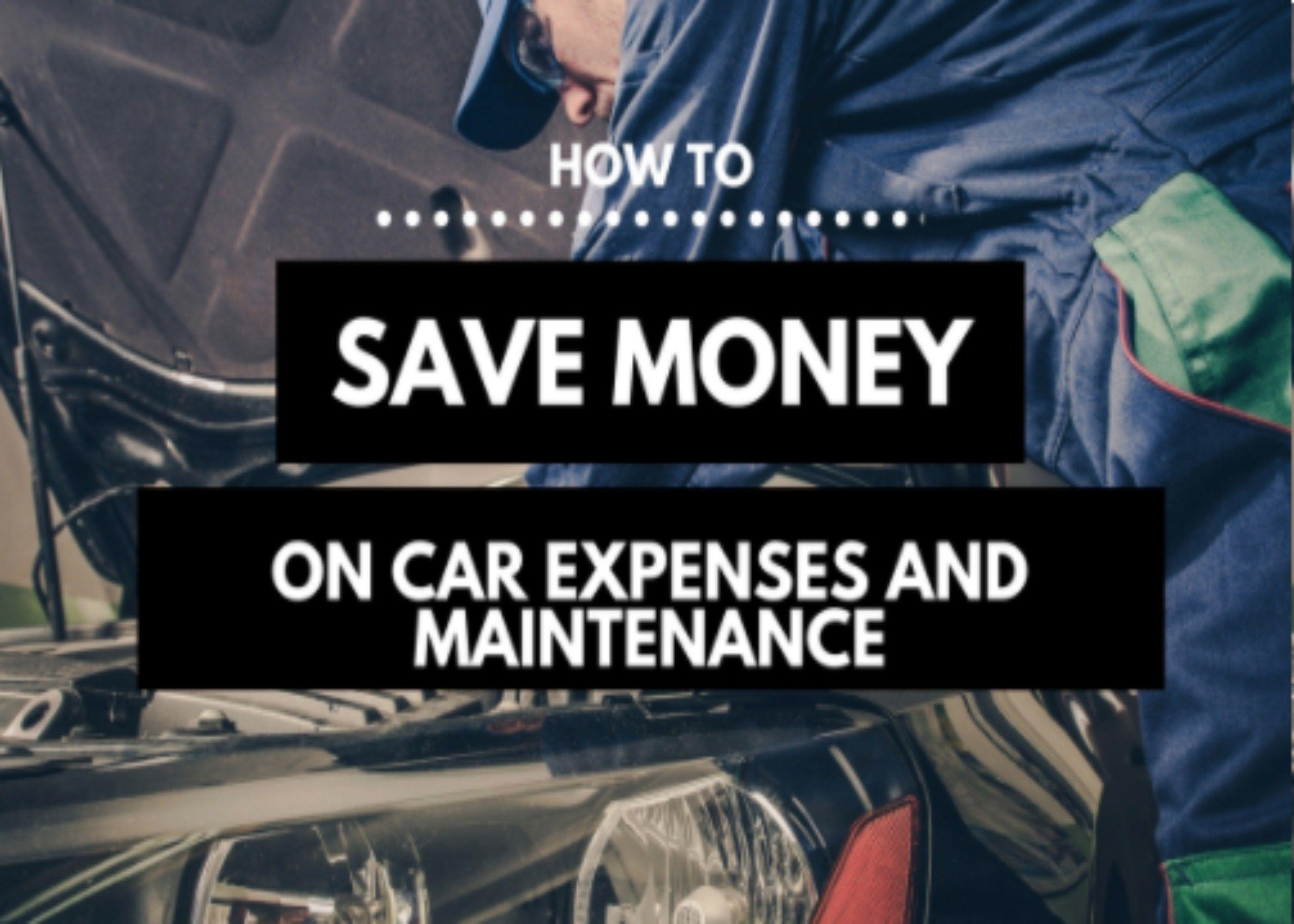 Save money on car expenses saving money saving tips