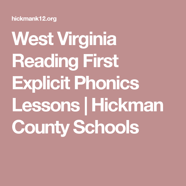 West Virginia Reading First Lessons  Explicit Phonics Instruction