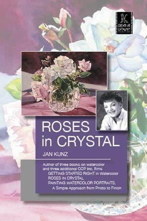 Roses In Crystal With Jan Kunz Watercolor Creative Crystals