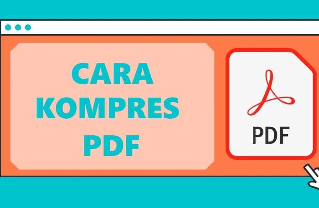 Cara Kompres Pdf Mengecilkan Ukuran File Pdf Anda Pengukur Komputer Aplikasi