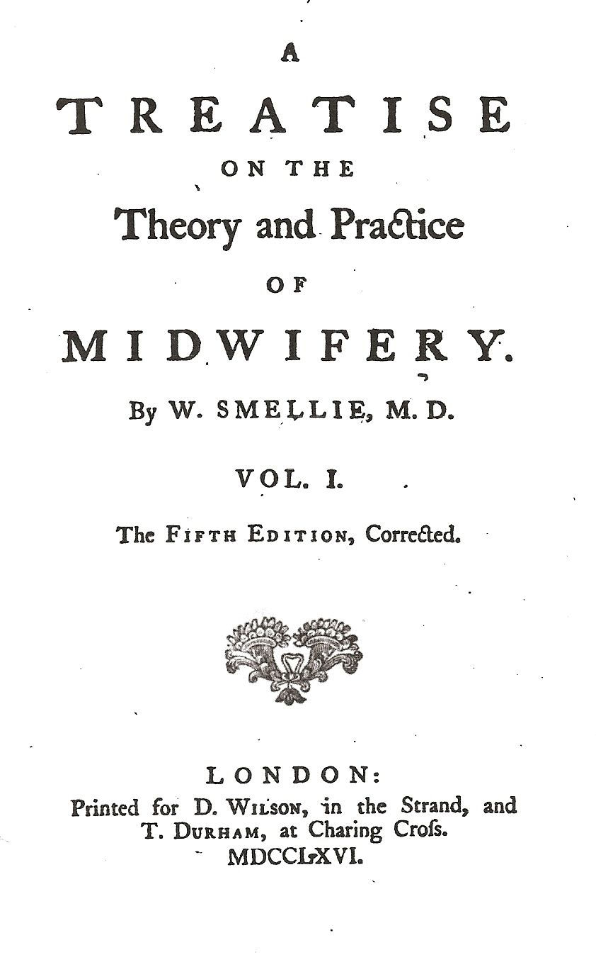A Treatise on the Theory and Practice of Midwifery, by W. Smellie ...