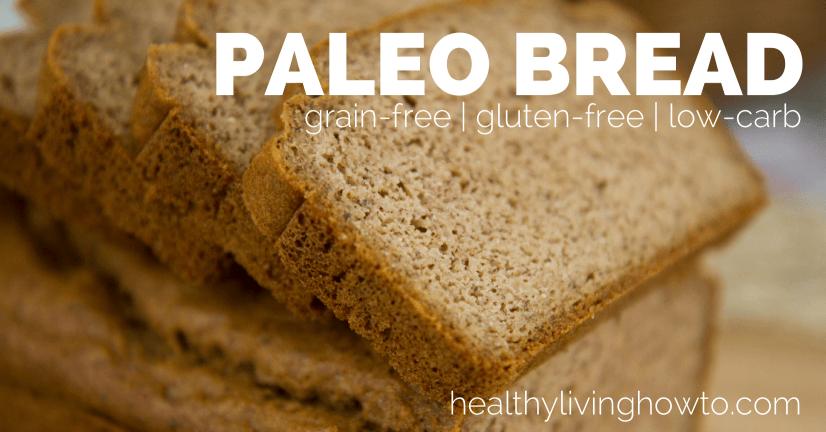 Paleo Bread | healthylivinghowto.com