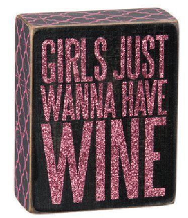 Girls Just Wanna Have Wine Box Sign