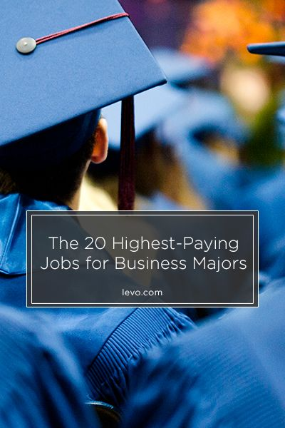 The 20 Highest Paying Jobs For Business Majors Pinterest