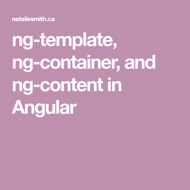 Ng Template Ng Container And Ng Content In Angular