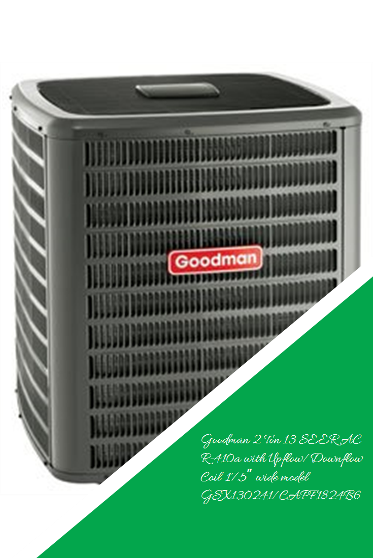 Goodman 2 Ton 13 SEER AC R410a with Upflow/Downflow Coil