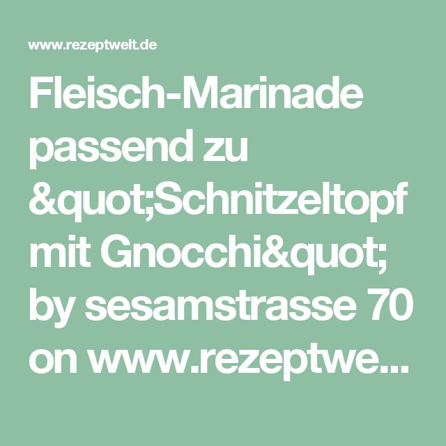 """Fleisch-Marinade passend zu """"Schnitzeltopf mit Gnocchi"""" by sesamstrasse 70 on www.rezeptwelt.de"""