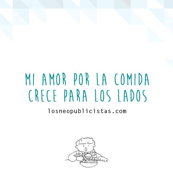 Mi Amor Por La Comida Crece Para Los Lados Frases Food