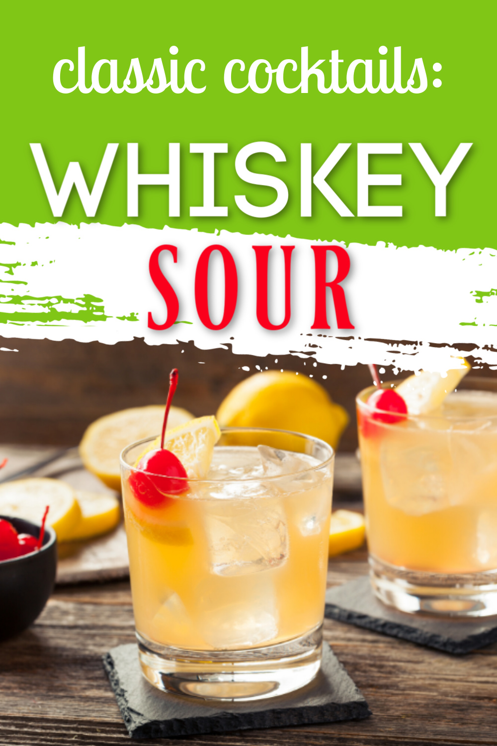 Whiskey Cocktails The Whiskey Sour Recipe Cocktail Recipes Easy Whiskey Sour Whiskey Cocktails