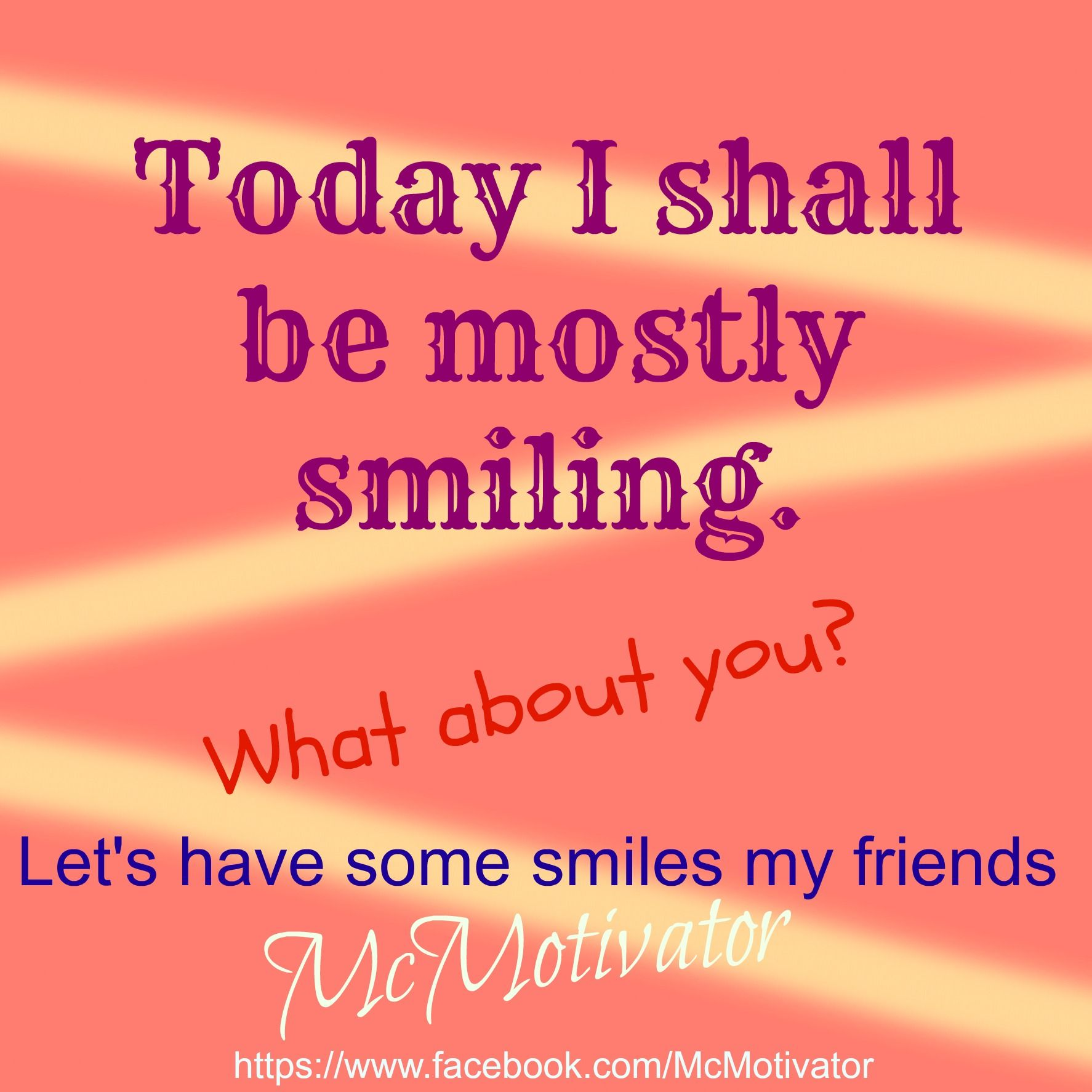 Quotes About Smiles Today I Shall Be Mostly Smiling.what About You Let's Have Some