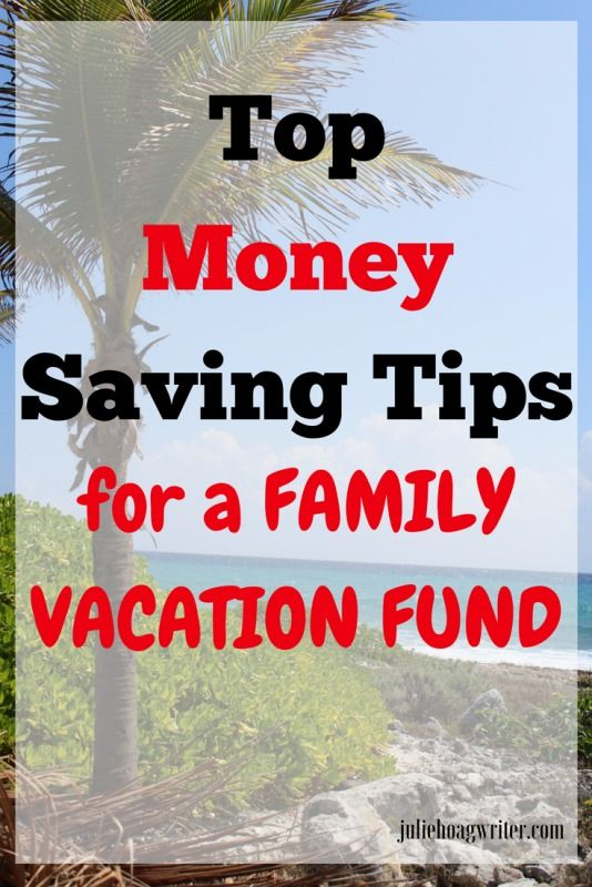 Top Money Saving Tips for a Family Vacation Fund   World ...