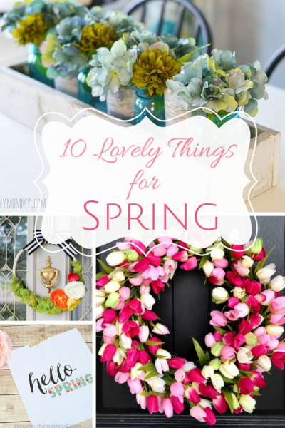 10 Lovely Things for Spring - making it in the mountains