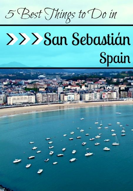 The 5 Best Things To Do In San Sebastian Spain San Sebastian Spain Northern Spain Travel Spain Travel