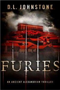 Furies: An Ancient Alexandrian Thriller - D L  Johnstone