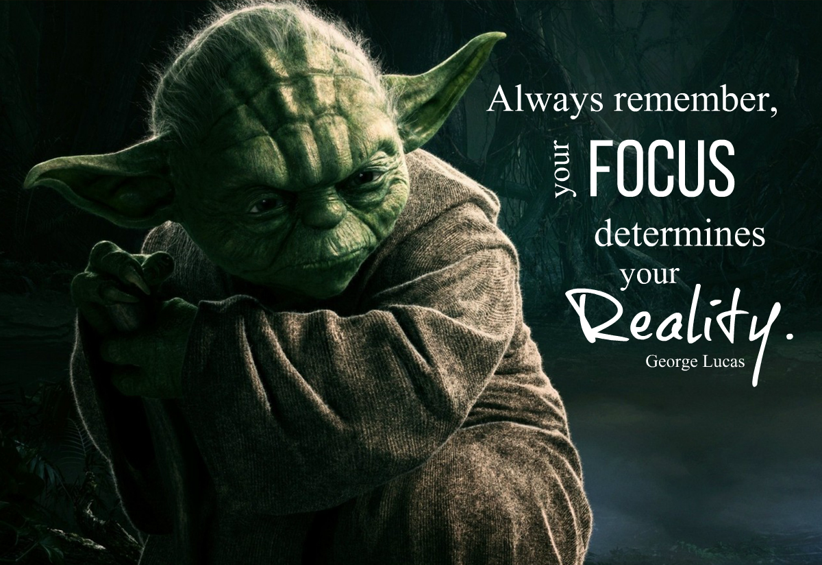 Always remember, your focus determines your reality.
