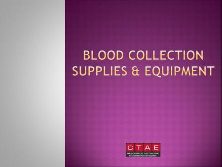 A laboratory requisition form is needed before beginning any blood