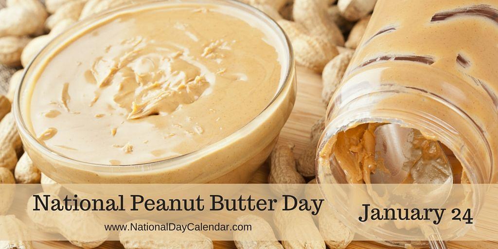 National Peanut Butter Day January 24 Peanut Butter Butter Peanut