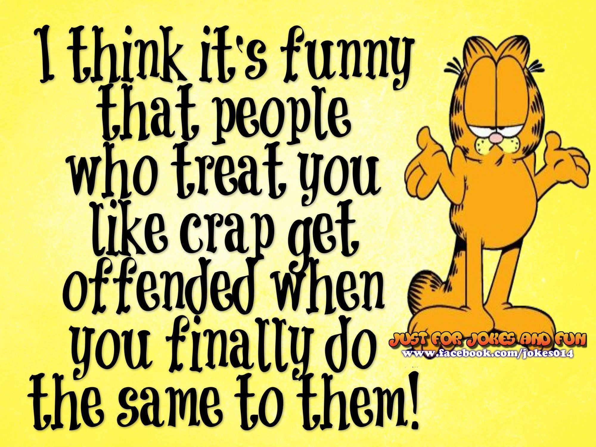 I Think Its Funny When Funny Cartoon Quotes Garfield Quotes Sarcastic Quotes Funny