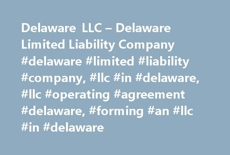 Delaware LLC u2013 Delaware Limited Liability Company #delaware - operating agreement