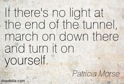 Light At The End Of The Tunnel Quotes Google Search Mister