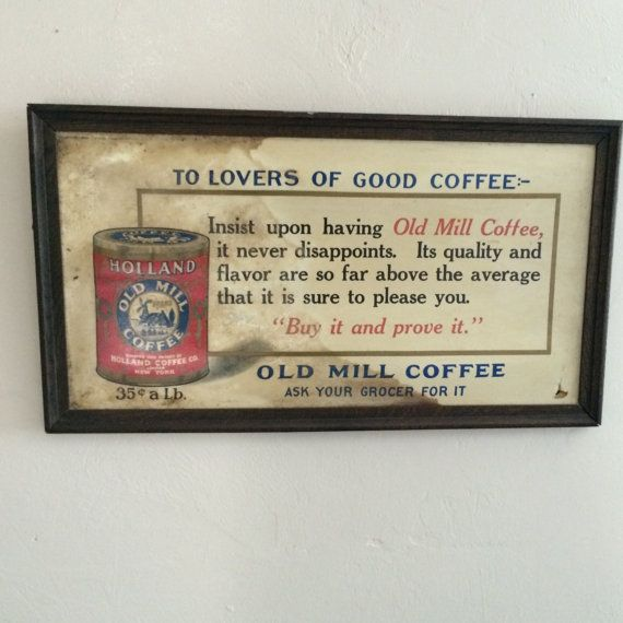Advertising Sign Old Mill Coffee Vintage Antique Oak Frame Holland Coffee Coffee Sign Fair Condition And Original Coffee Signs Advertising Signs Frame