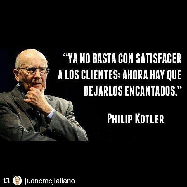 """#Repost @juancmejiallano  """"Ya no basta satisfacer a los clientes; ahora hay que dejarlos encantados"""" Philip Kotler. Estoy completamente de acuerdo con esta frase y considero que una buena gestión en redes sociales facilita mucho esta labor. Usted qué opina?"""
