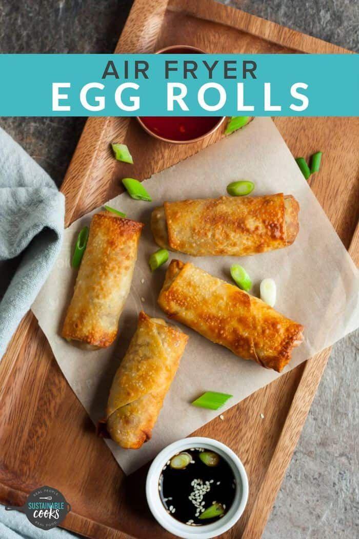 Air Fryer Egg Rolls {Easy Egg Roll Recipe} | Sustainable Cooks