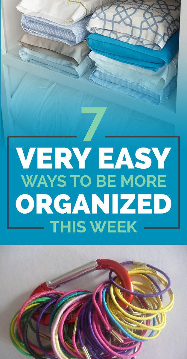 7 Very Easy Ways To Be More Organized This Week