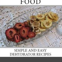 Dehydrating food simple and easy dehydrator recipes by cathy l dehydrating food simple and easy dehydrator recipes by cathy l kidd download free forumfinder Gallery