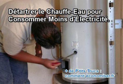 Détartrer le Chauffe-Eau pour Consommer Moins d\u0027Électricité