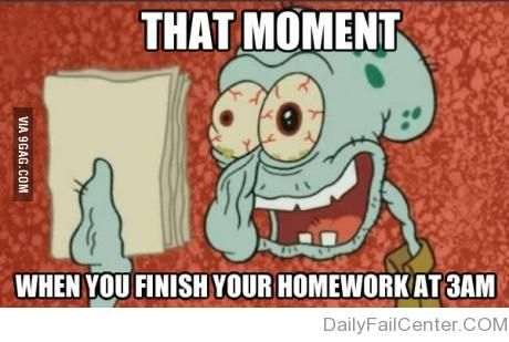 More Like 4 Or 5am Homework Humor Best Funny Videos In This Moment