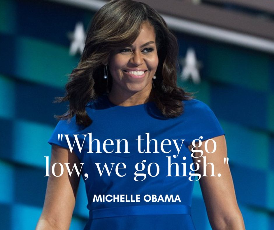 Image result for michelle obama when they go low we go high