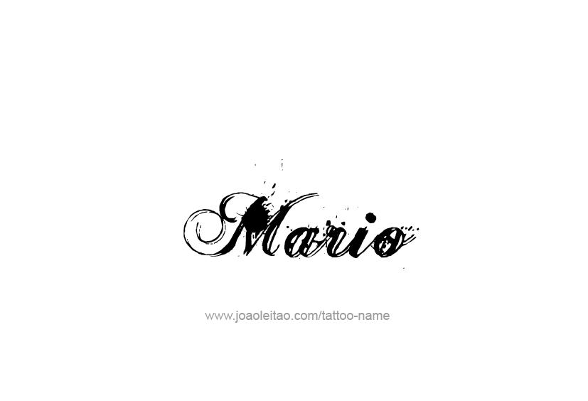 Tattoo Design Name Mario In 2020 Name Tattoo Name Tattoos Tattoo Designs