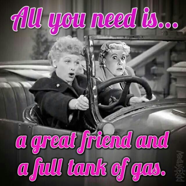 Lucy an Ethel | Travel with friends quotes, Best friend ...