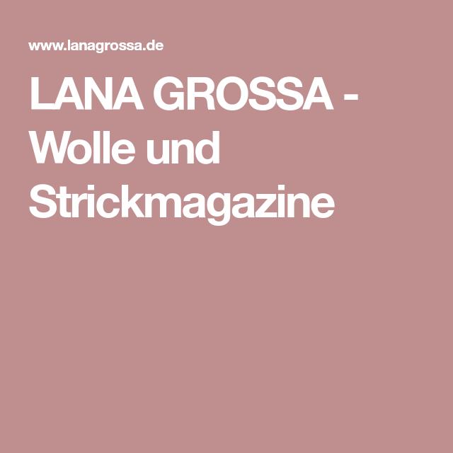 LANA GROSSA - Wolle und Strickmagazine