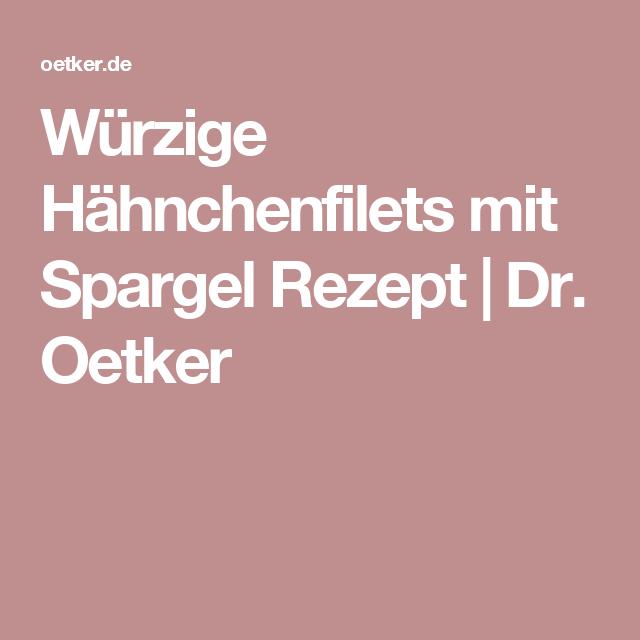 Würzige Hähnchenfilets mit Spargel Rezept | Dr. Oetker